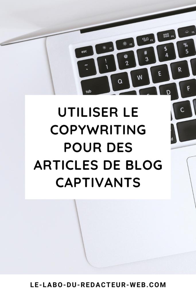 utiliser le copywriting pour des articles de blog captivants