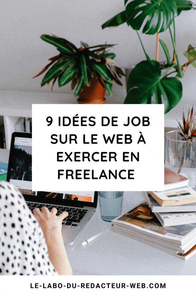 9 idees de job sur le web a exercer en freelance