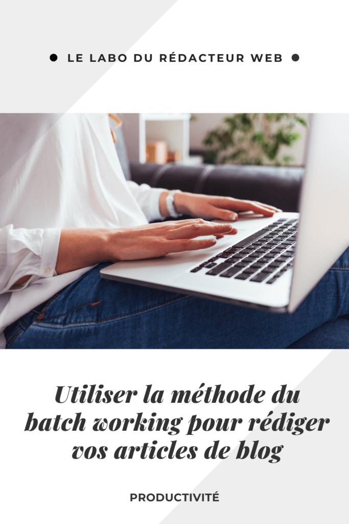 utiliser la methode du batch working pour rediger vos articles de blog